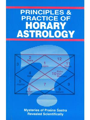 Principles & Practice of Horary Astrology