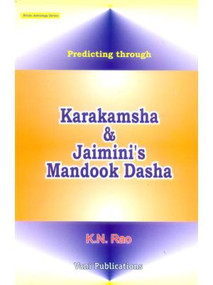 Predicting Through Karakamsha and Jaimini's Mandook Dasha