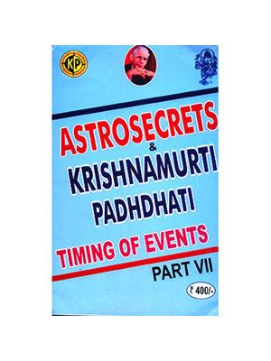 Astro Secrets & K.P. Part VII – (Timing of Events)